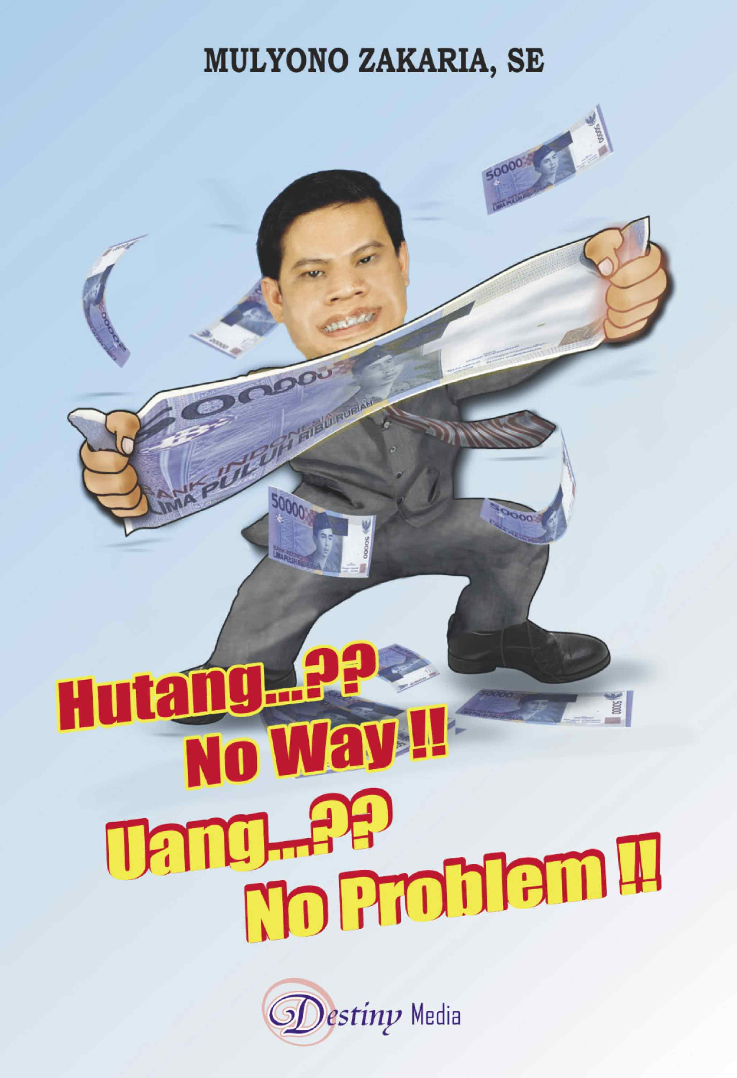 Hutang..?? No Way!! Uang..?? No Problem!!