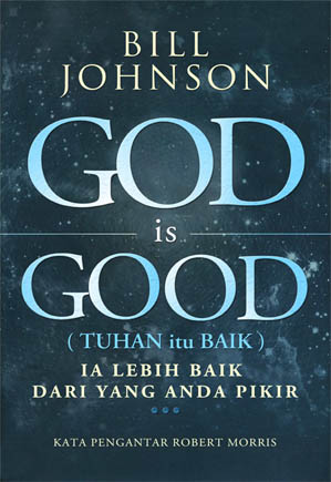God is Good (Tuhan itu Baik)