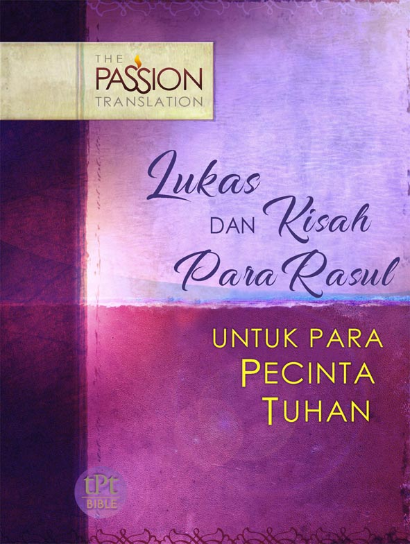 Lukas dan Kisah Para Rasul The Passion Translation