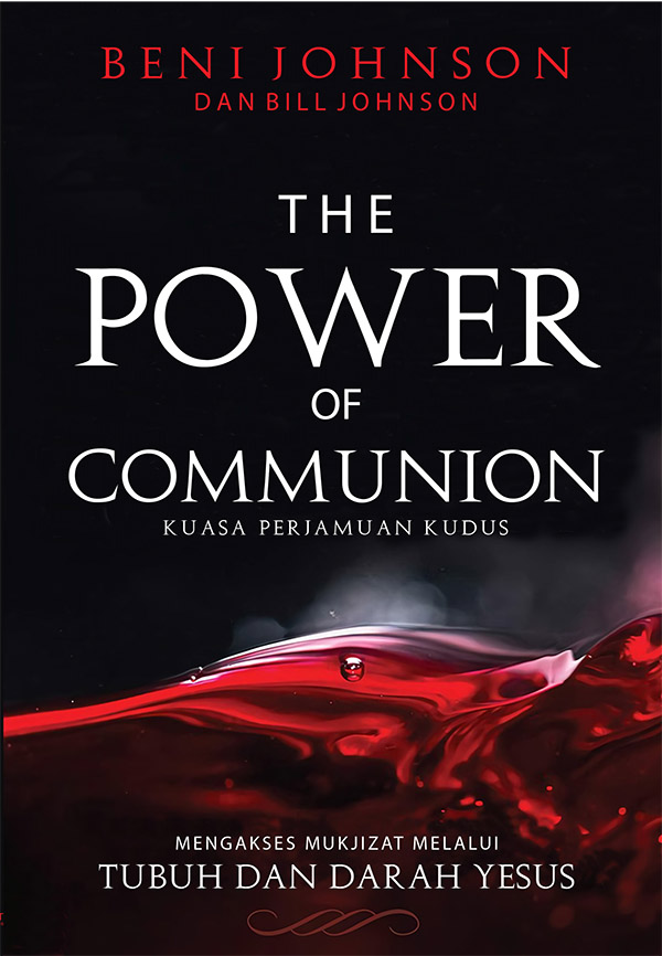 The Power of Communion (Kuasa Perjamuan Kudus)